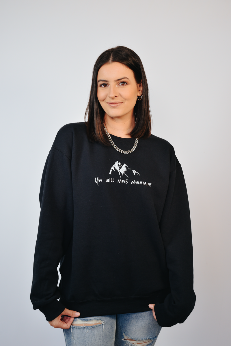 Move Mountains Black Crew Neck Sweatshirt [HAND-WRITTEN]