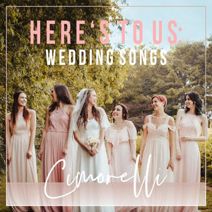 Here's to Us: Wedding Songs (Autographed CD)