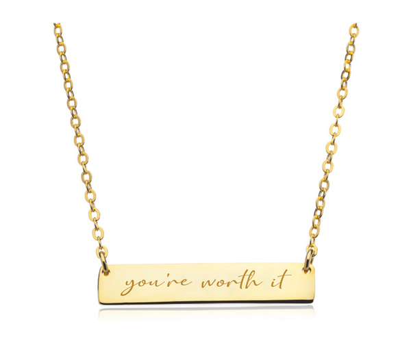 You're Worth It Necklace