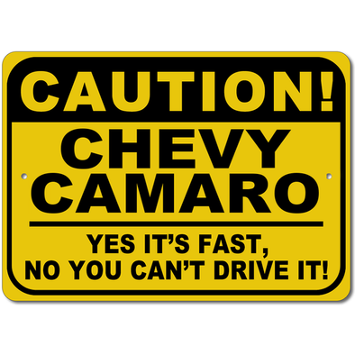 Camaro - CAUTION! Yes It's Fast - Aluminum Sign