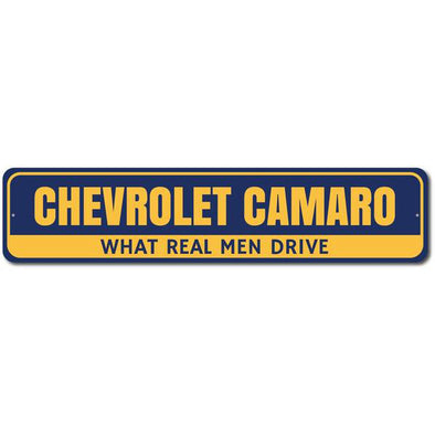 Camaro - What Real Men Drive- Aluminum Sign