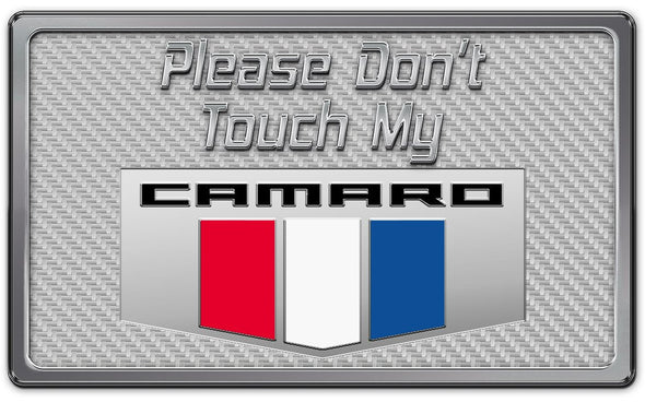 2010-2015 Camaro - Please Don't Touch My Camaro | Dash Plaque