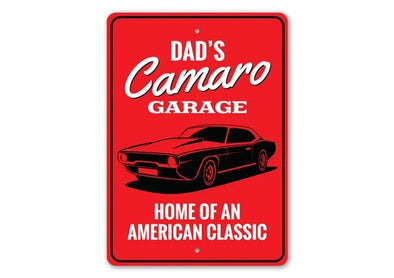 Dad's Camaro Garage Home Of An American Classic - Aluminum Sign