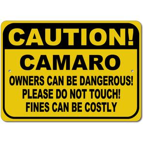 Camaro -CAUTION! Owners can be Dangerous - Sign