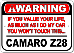 Camaro Z28 - Warning! Value your life - Aluminum Sign