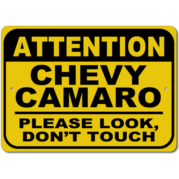 Chevy Camaro-Attention: Please Look, Don't Touch Sign