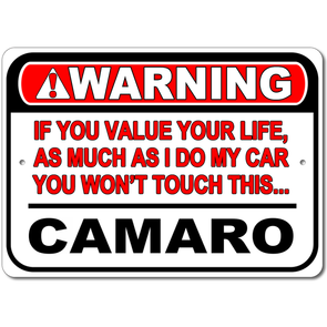 Camaro - Warning! Value your life - Aluminum Sign