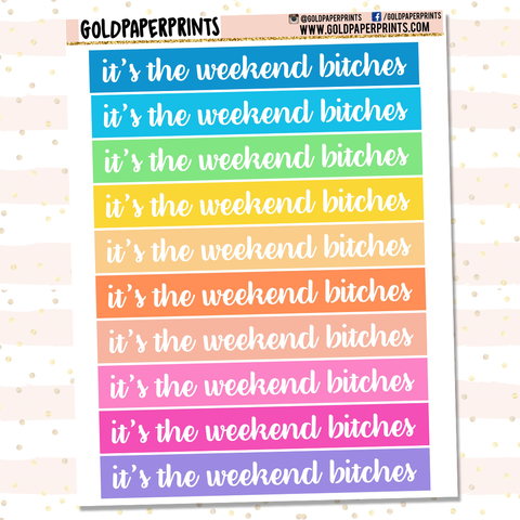 It's The Weekend Bitches Banners Sheet