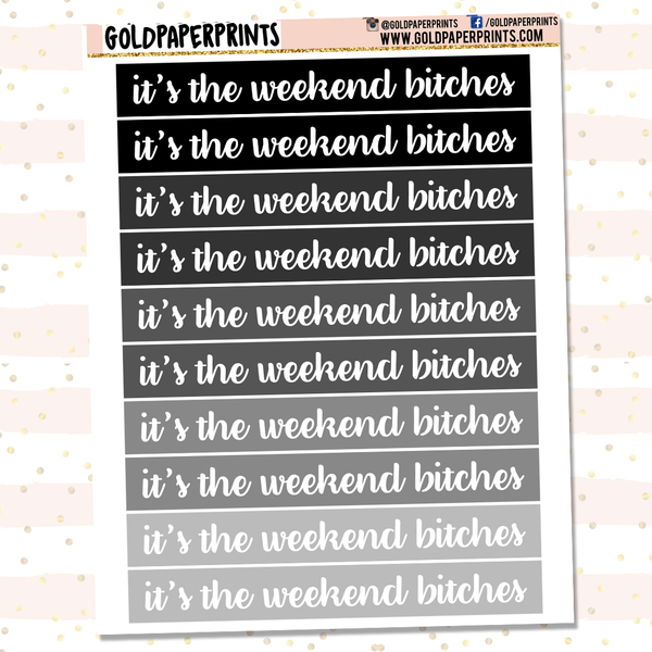 It's The Weekend Bitches Sheet