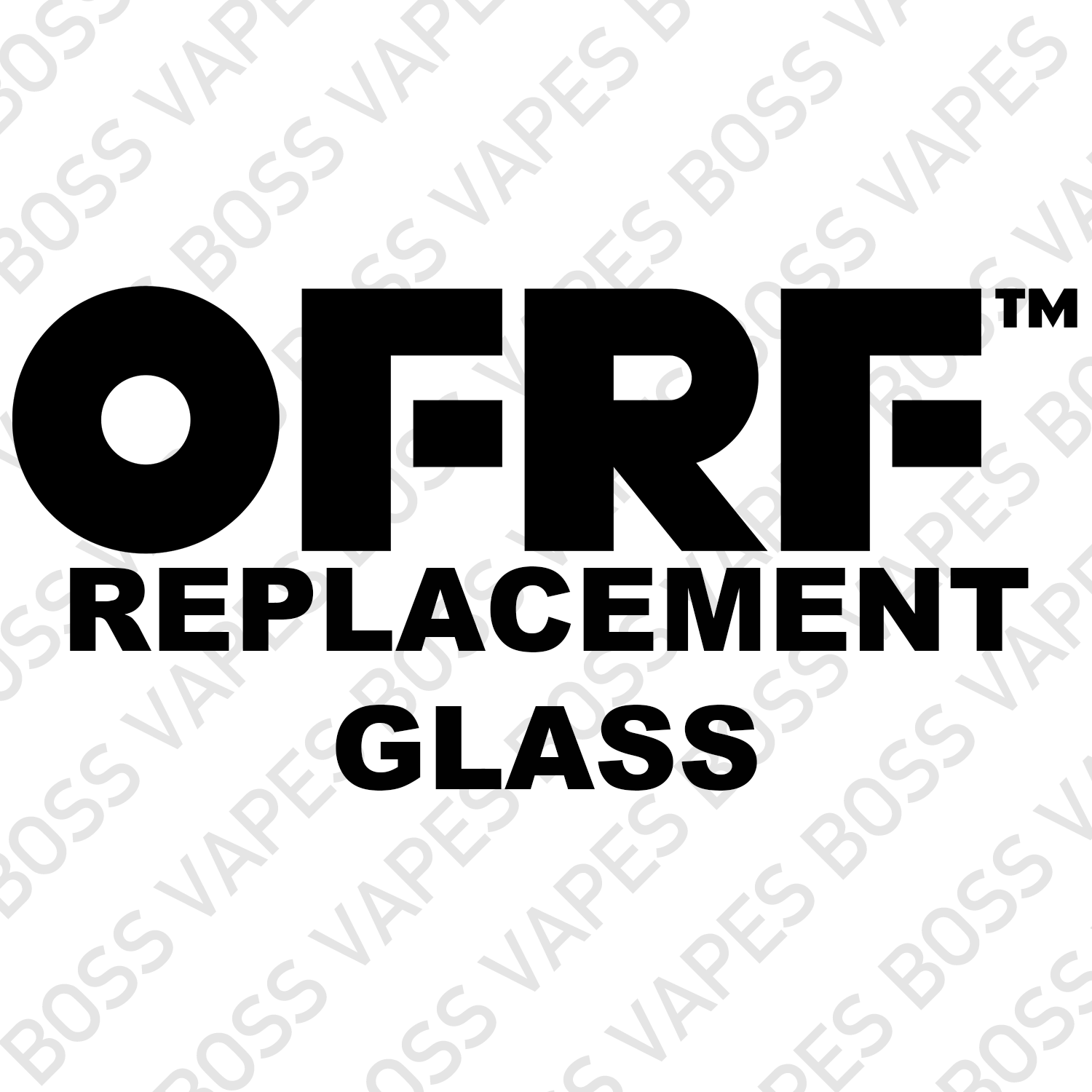 OFRF Replacement Glass - Boss Vapes