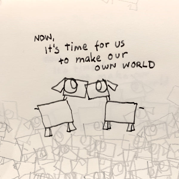Now it is time for us to make our own world