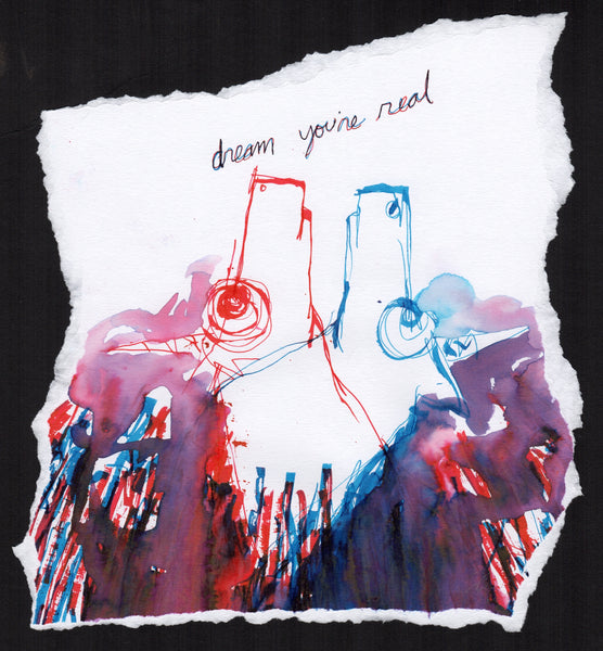 Dream you're real