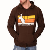 """If It's Brown, It's Down"" Pullover Hoodie"