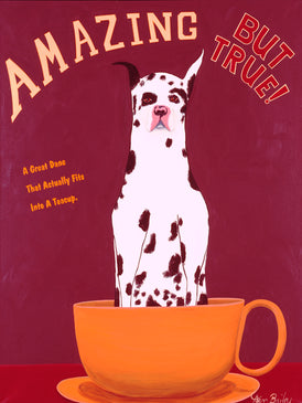 AMAZING BUT TRUE - A GREAT DANE THAT CAN ACTUALLY FIT INTO A TEA CUP - The original painting - Whimsical art featuring a Great Dane by Ken Bailey