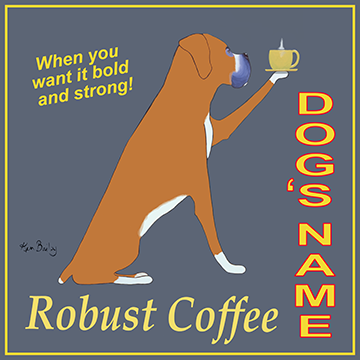 CUSTOM BOXER ROBUST COFFEE - Retro Vintage Advertising Art featuring a Boxer dog by Ken Bailey