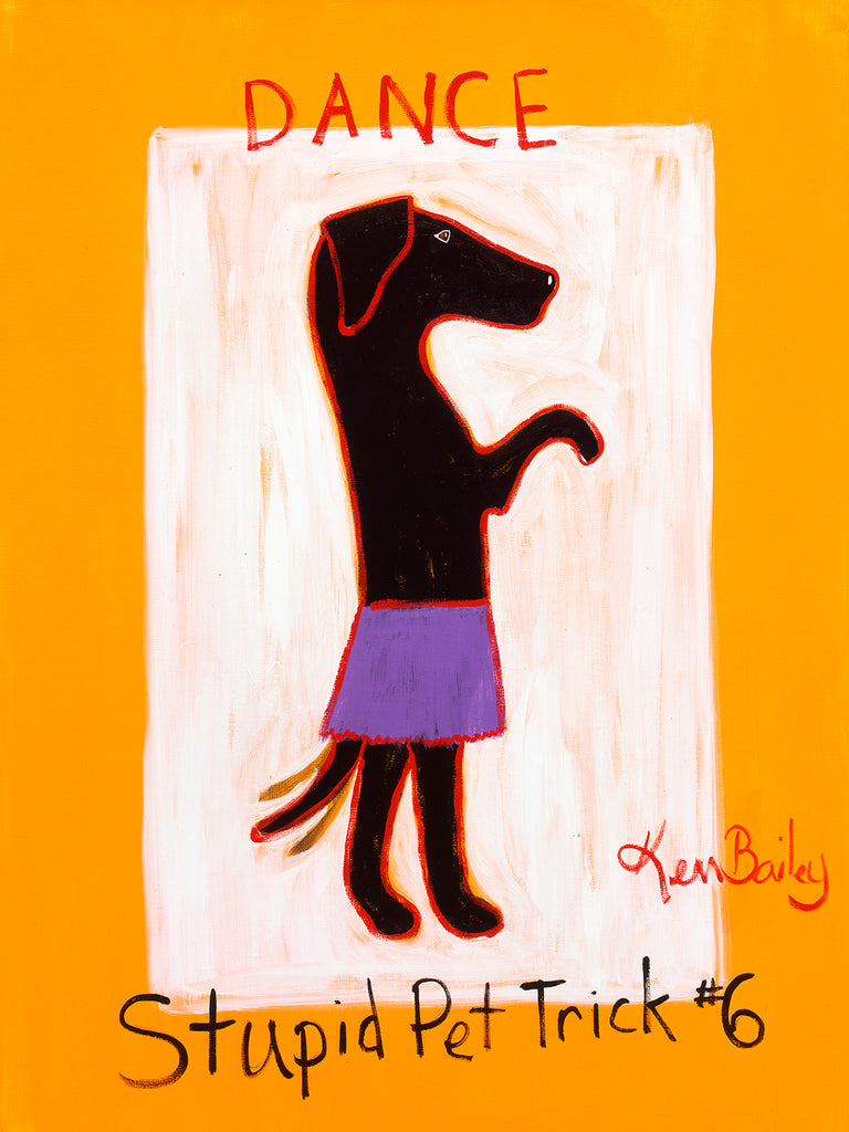 DANCE - STUPID PET TRICK #6 Whimsical Art featuring a dog doing this trick by Ken Bailey