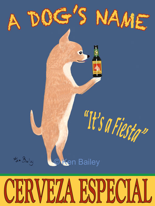 CUSTOM CHIHUAHUA CERVEZA ESPECIAL -- Retro Vintage Advertising Art featuring a Chihuahua by Ken Bailey