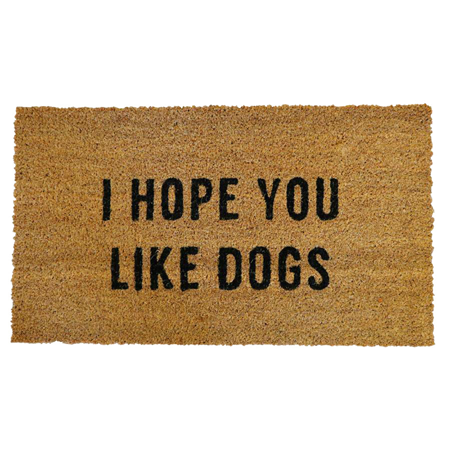 I Hope You Like Dogs Door Mat