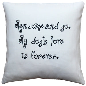 My Dog's Love is Forever Throw Pillow 17x17