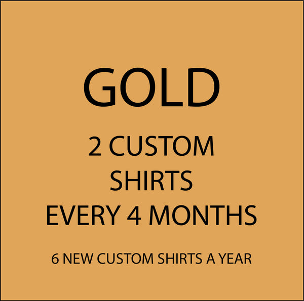 Gold - 2 Custom Shirts Every 4 Month