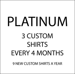 Platinum- 3 Custom Shirts Every 4 Month