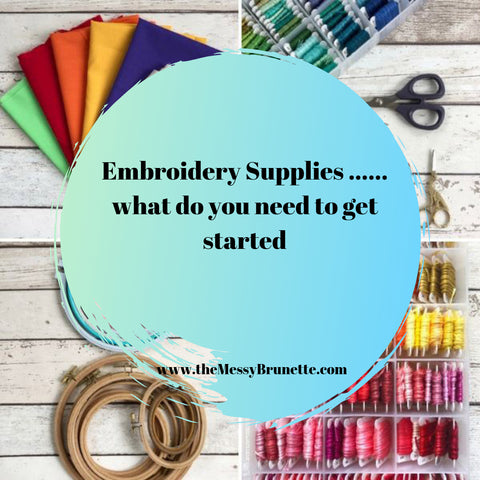 The Messy Brunette | embroidery supplies for beginners