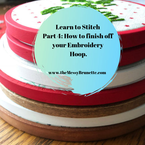 learn to stitch how to finish off your embroidery hoop ready to hang
