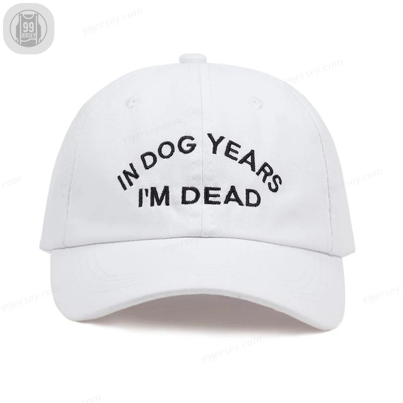 IN DOG YEARS I'M DEAD Dad Hat Stitched Baseball Cap Unisex