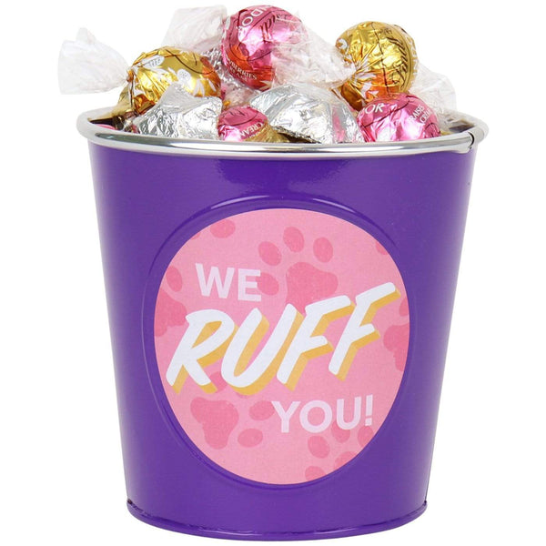 We Ruff You Choc Bucket