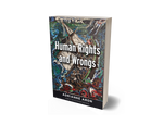 Human Rights and Wrongs