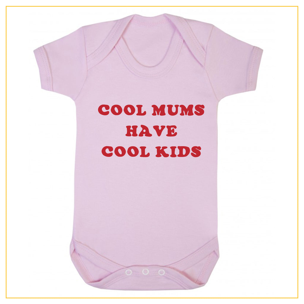 cool mums have cool kids baby onesie in dust pink