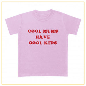 cool mums have cool kids baby pink t-shirt