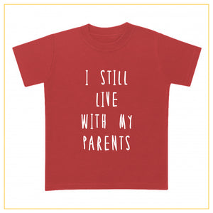 I still live with my parents kids novelty t-shirt in red