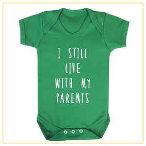 I still live with my parents baby onesie in green