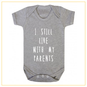 I still live with my parents baby onesie in grey