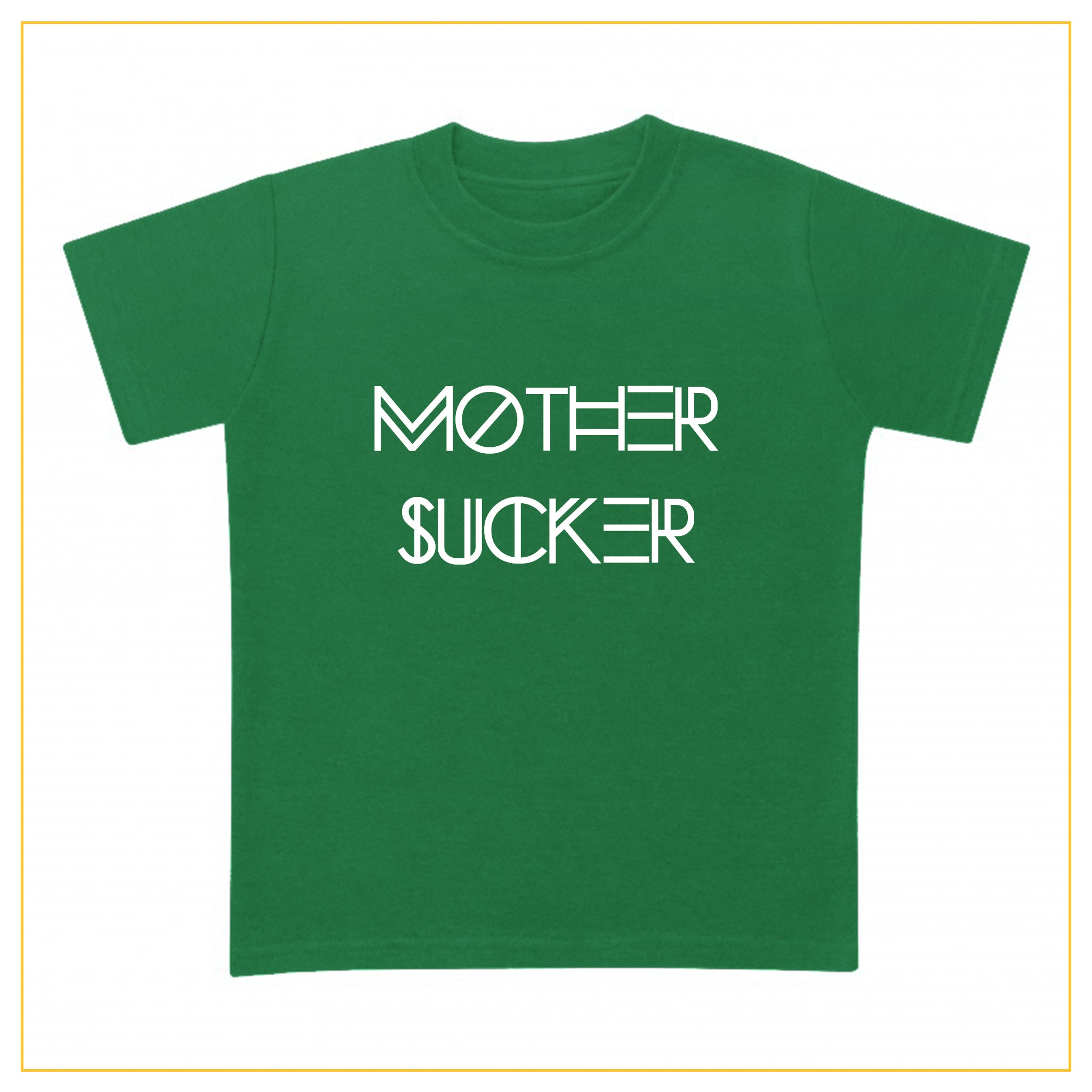 green t-shirt for babies with a mother sucker print