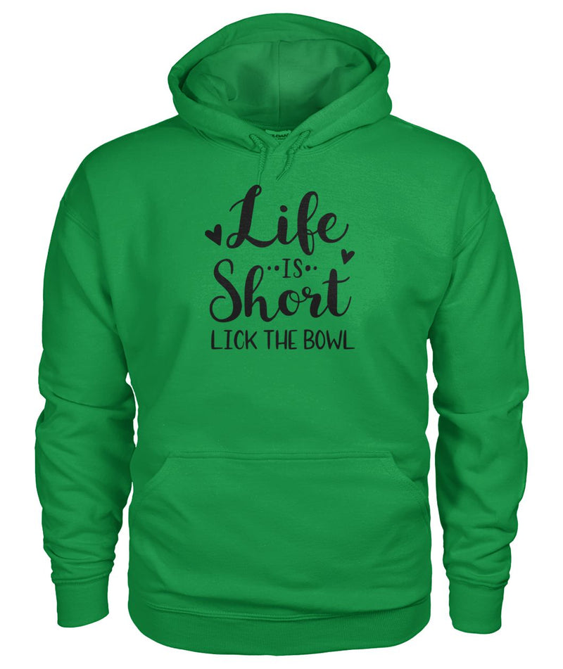 Life Is To Short Lick The Bowl Hoodie