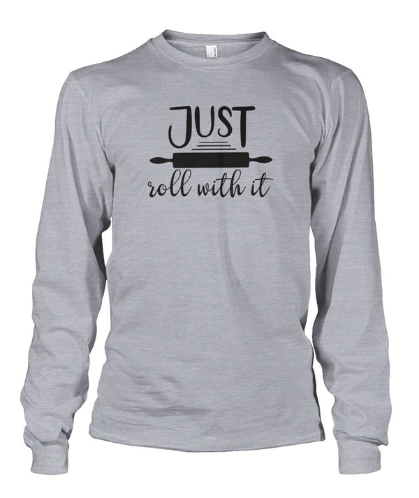 Just Roll With It Long Sleeve