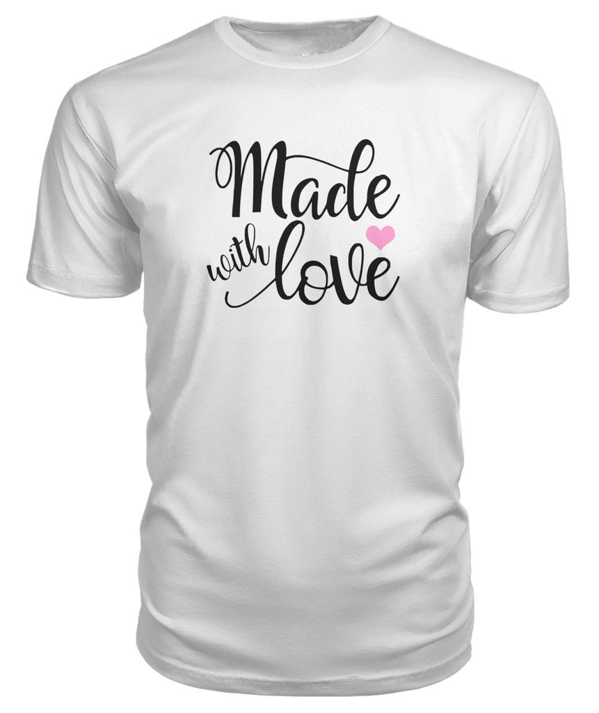 Made With Love Premium Tee