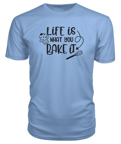 Life Is What You Bake It Premium Tee