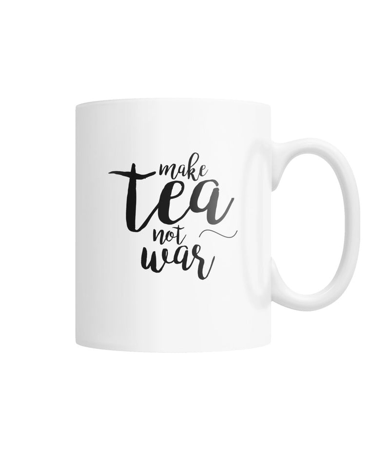 Make Tea Not War Mug White Coffee Mug