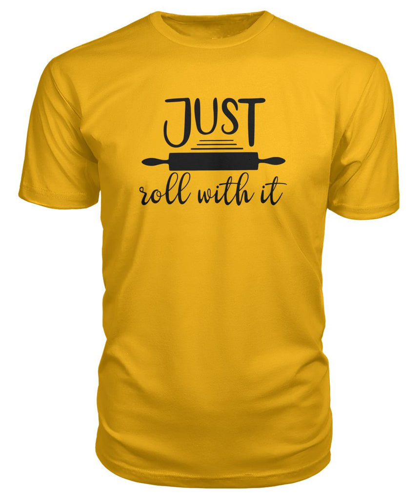 Just Roll With It Premium Tee