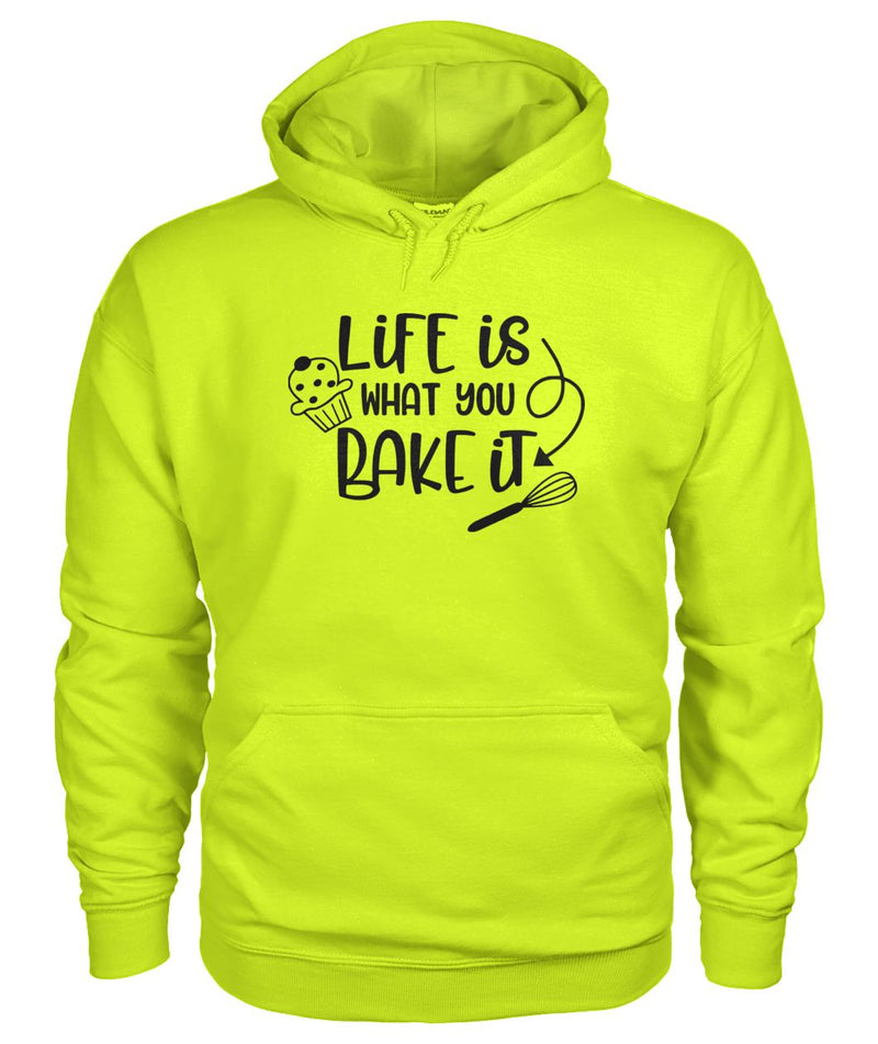 Life Is What You Bake It Hoodie
