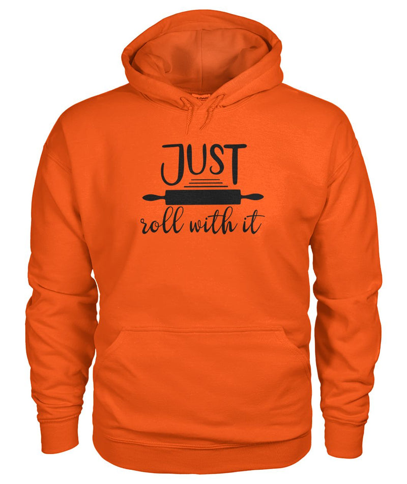 Just Roll With It Hoodie