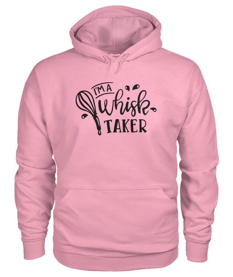 I'm A Whisk Taker Hoodie