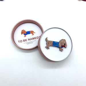 Strudel and Schnitzel our Dachshund Pup Brooch