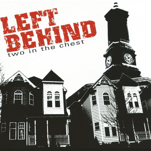 Left Behind - Two In The Chest