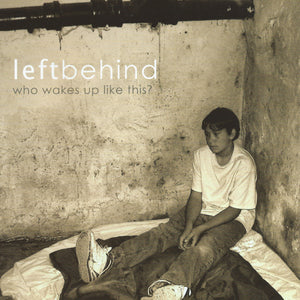 Left Behind - Who Wakes Up Like This?