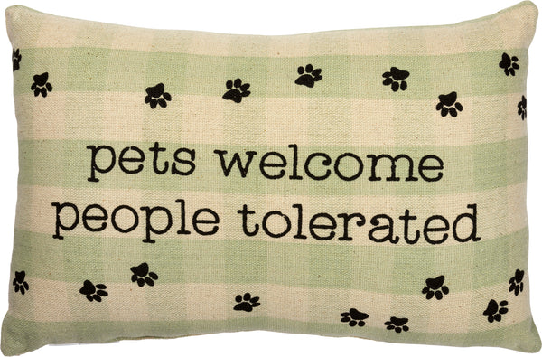 PETS WELCOME PEOPLE TOLERATED PILLOW
