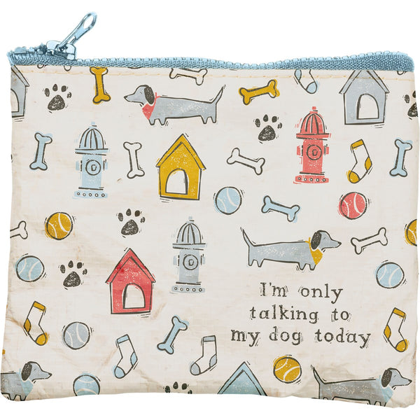 I'M ONLY TALKING TO MY DOG TODAY POUCH